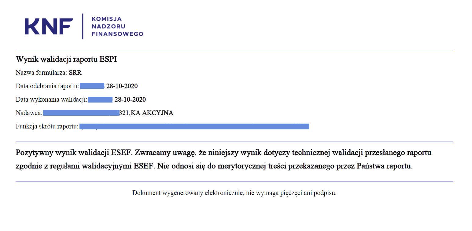 Brama KNF: Pozytywny wynik walidacji ESEF, Zwracamy uwagę, że niniejszy wynik dotyczy technicznej walidacji przesłanego raportu zgodnie z regułami walidacyjnymi ESEF. Nie odnosi się do merytorycznej treści przekazanego przez Państwa raportu.